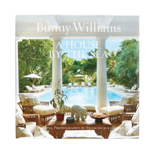 Bunny Williams A House by the Sea